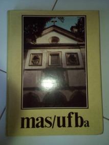 O Museu De Arte Sacra Da Universidade Federal Da Bahia #