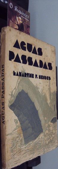 Águas Passadas - Lamartine F. Mendes - 1ª Edição
