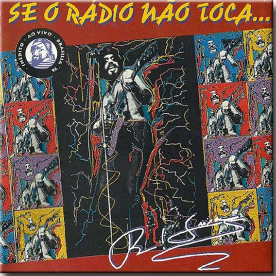 Cd Raul Seixas - Se O Rádio Não Toca... (94567)