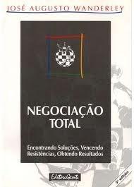 Negociação Total -- José Augusto Wanderley
