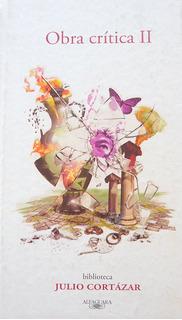 Obra Crítica 2, Julio Cortázar, Ed. Alfaguara
