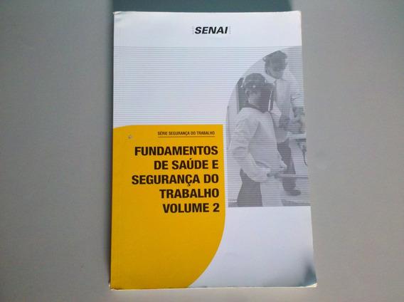 Senai - Fundamentos De Saúde E Segurança Do Trabalho Vol. 2