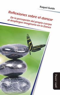 Reflexiones Sobre El Danzar. De La Percepción Del Propio...