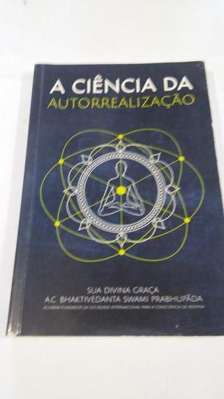 A Ciência Da Autorrealização - A.c. Bhaktivedantas - Livro