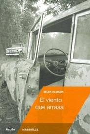 El Viento Que Arrasa, Selva Almada, Ed. Mar Dulce