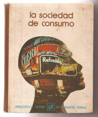 La Sociedad De Consumo Biblioteca Salvat