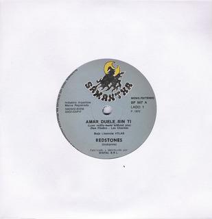 Redstones Amar Duele Sin Ti/locamente Raro Soul Simple Arg.