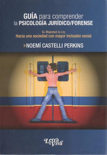 Libro: Guía Para Comprender La Psicología Jurídico Forense