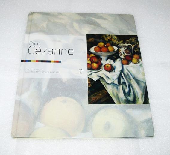 Coleção Folha Grandes Mestres Da Pintura - Cézanne / Monet