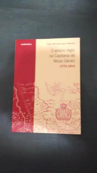 Ensino Régio Na Capitania De Minas Gerais - 1772 - 1814