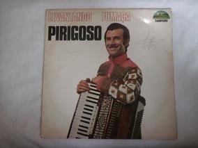 Lp Pirigoso - Levantando Fumaça, Disco De Vinil Raro, 1979