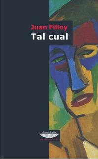 Tal Cual, Juan Filloy, Ed. Cuenco De Plata