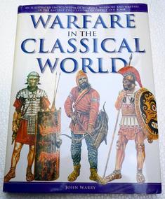 Warfare In The Classical World - Roma Grécia Armaduras Armas