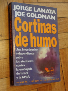 Jorge Lanata - Joe Goldman: Cortinas De Humo. Amia, Embajada