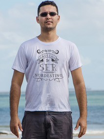 Camisa Masculina - Orgulho De Ser Nordestino - Oxente Bixim