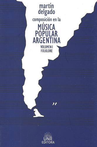 Composicion En La Musica Popular Argentina Martin Delgado