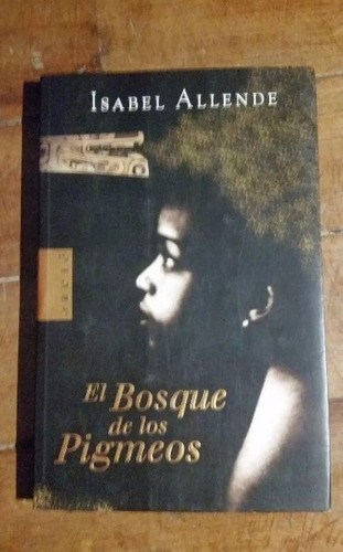 El Bosque De Los Pigmeos, Isabel Allende