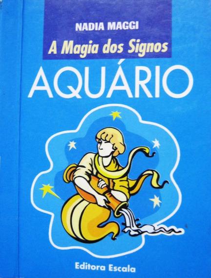 A Magia Dos Signos - Aquário - Nadia Maggi