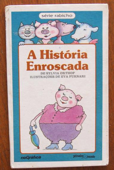 Livro A História Enroscada - Sylvia Orthof Eva Furnari