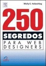 250 Segredos Para Web Designers - Molly E. Holzschlag