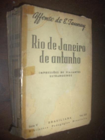 Impressões Viajantes Estrangeiros No Rio De Janeiro Antigo