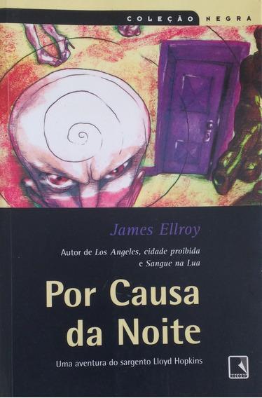 Por Causa Da Noite - James Ellroy