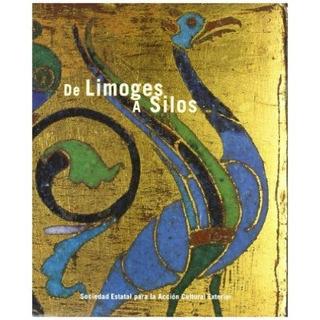 De Limoges A Silos (cat. Exposic. Envío Gratis 25 Días
