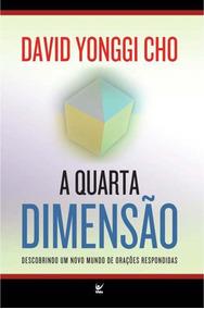 Livro A Quarta Dimensão / David Yonggi Cho