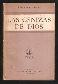L5593. Las Cenizas De Dios. Mauricio Rosenthal. Kraft
