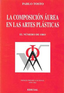 Libro De Arte : La Composición Áurea (316.pág.) Pablo Tosto