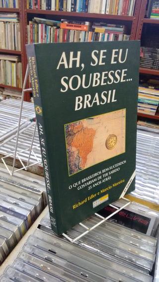Ah Se Eu Soubesse Brasil Richard Edler