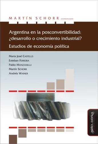 Imagen 1 de 1 de Argentina En La Posconvertibilidad Schorr (myd)