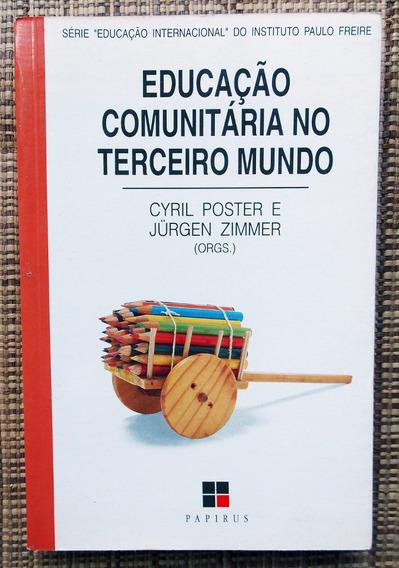 Livro Educação Comunitária No Terceiro Mundo Paulo Freire