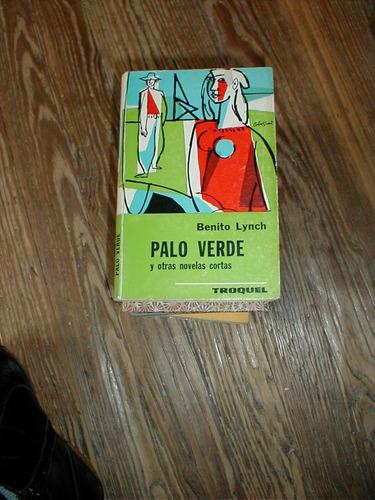 Palo Verde Y Otras Novelas Cortas Benito Lynch Troquel