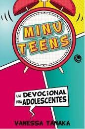 Minu Teens Um Devocional Pra Adolescentes Vanessa Tanaka