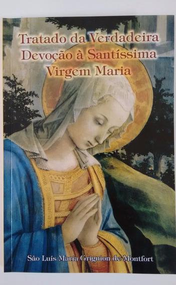 Livro Tratado Da Verdadeira Devoção À Ssma Virgem Maria