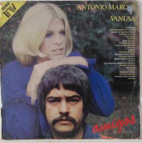 Lp Antonio Marcos E Vanusa - Amigos - 1987 - Lup Som