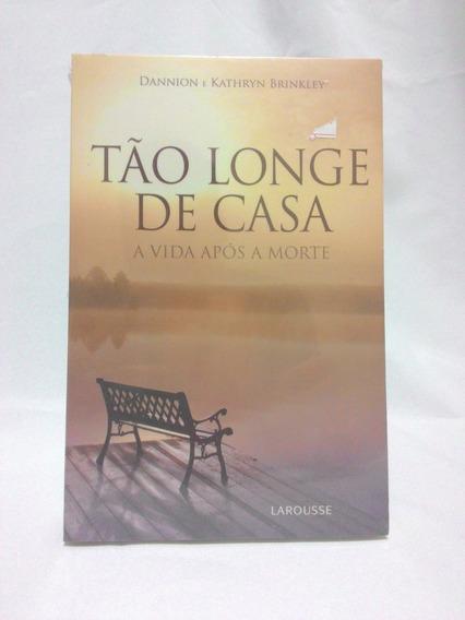 Livro Tão Longe De Casa - A Vida Após A Morte - Romance