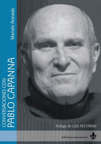 Imagen 1 de 5 de Conversaciones Con Pablo Capanna, M. Acevedo - Ed Ayarmanot