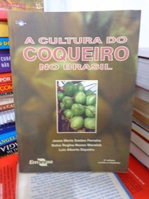 Embrapa - A Cultura Do Coqueiro No Brasil