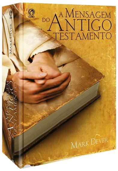 Livro A Mensagem Do Antigo Testamento / Mark Dever