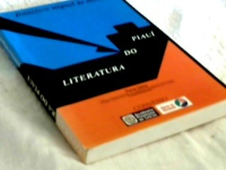 Literatura Do Piaui 1859-1999 - Francisco Miguel De Moura