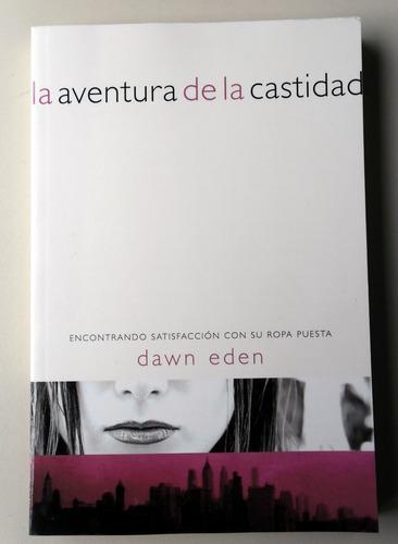 La Aventura De La Castidad - Dawn Eden - 2008