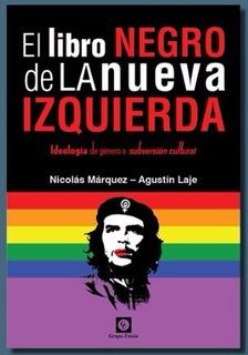 El Libro Negro De La Nueva Izquierda - N Márquez A Laje