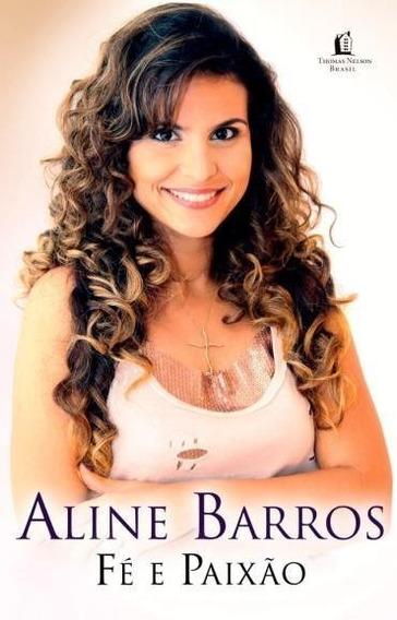 Livro Fé E Paixão - Aline Barros