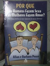 Livro Porque Os Homens Fazem Sexo E As Mulheres Fazem Amor?