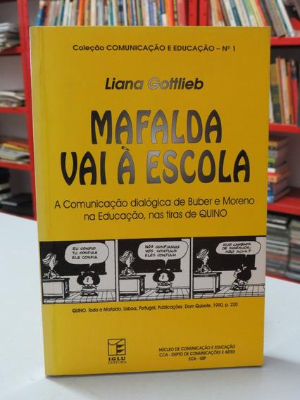 Livro Mafalda Vai À Escola Liana Gottlieb Educação Pedagogia