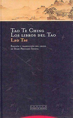 Tao Te Ching - Los Libros Del Tao (spanish Edition) Tse Lao
