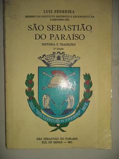 São Sebastião Do Paraíso = História E Tradições De Minas