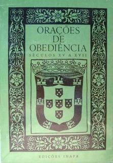 Orações De Obediência - Século Xv A Xvii